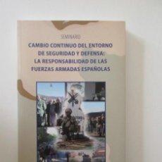 Militaria: CAMBIO CONTINUO DEL ENTORNO DE SEGURIDAD Y DEFENSA : LA RESPONSABILIDAD DE LAS FUERZAS ARMADAS . Lote 154566326