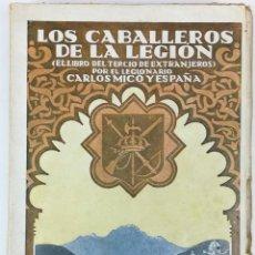 Militaria: LOS CABALLEROS DE LA LEGIÓN. CARLOS MICÓ Y ESPAÑA. IMPRESOR SUCESORES DE RIVADENEYRA. MADRID 1922. Lote 154616374