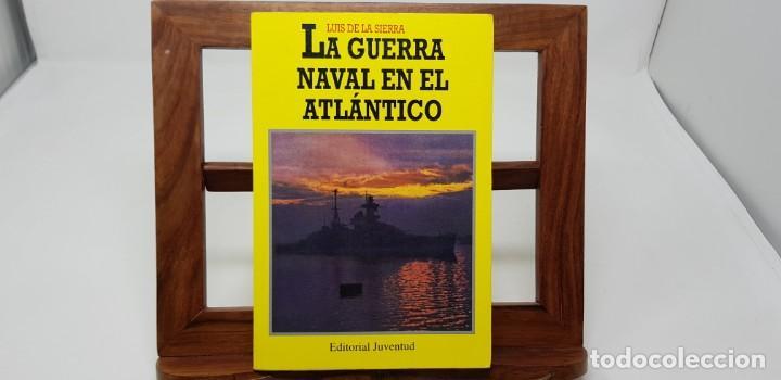 LA GUERRA NAVAL EN EL ATLÁNTICO (1939-1945) - LUIS DE LA SIERRA. EDITORIAL JUVENTUD (Militar - Libros y Literatura Militar)