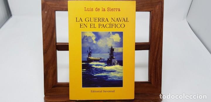 LA GUERRA NAVAL EN EL PACIFICO (1939-1945) - LUIS DE LA SIERRA. EDITORIAL JUVENTUD (Militar - Libros y Literatura Militar)