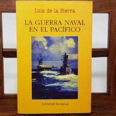 Militaria: LA GUERRA NAVAL EN EL PACIFICO (1939-1945) - LUIS DE LA SIERRA. EDITORIAL JUVENTUD. Lote 154732254