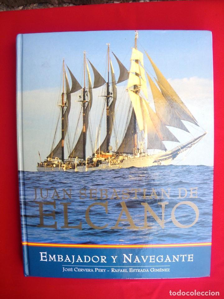JUAN SEBASTIAN DE ELCANO, EMBAJADOR Y NAVEGANTE. (Militar - Libros y Literatura Militar)
