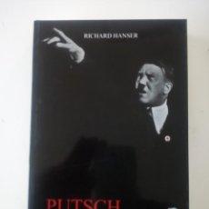 Militaria: PUTSCH. CÓMO HIZO HITLER LA REVOLUCIÓN. RICHARD HANSER. Lote 194499625