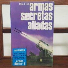 Militaria: ARMAS SECRETAS ALIADAS. HISTORIA SIGLO VIOLENCIA. SAN MARTÍN. ARMAS 8 . Lote 154872826