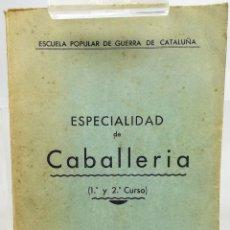 Militaria: ESPECIALIDAD DE CABALLERÍA. VV. AA. TIPOGRAFÍA J. HERNÁNDEZ. BARCELONA 1937. Lote 154944130