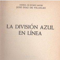 Militaria: LA DIVISIÓN AZUL EN LÍNEA / GENERAL DE ESTADO MAYOR JOSÉ DÍAZ DE VILLEGAS.- 1967. Lote 154975254