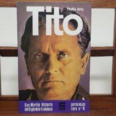 Militaria: TITO. HISTORIA SIGLO VIOLENCIA. SAN MARTÍN. PERSONAJES 4. Lote 155004398