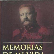 Militaria: MEMORIAS DE MI VIDA, MARISCAL PAUL VON HINDENBURG. Lote 155307122