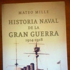 Militaria: HISTORIA NAVAL DE LA GRAN GUERRA (1914-1918). Lote 155450874