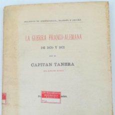 Militaria: LA GUERRA FRANCO-ALEMANA 1870-1871. KARL TANERA. EDITORIAL LA ESPAÑA MODERNA. MADRID 1915. Lote 155553982