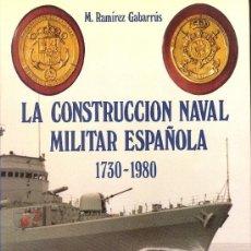 Militaria: LA CONSTRUCCIÓN NAVAL MILITAR ESPAÑOLA (1730-1980) - BAZAN - 1980 -. Lote 155889674