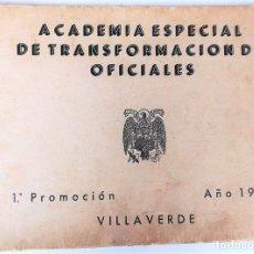 Militaria: ACADEMIA ESPECIAL DE TRANSFORMACIONES DE OFICIALES VILLAVERDE.IMPR. HUECOGRABADO V. MADRID 1944. Lote 155891658