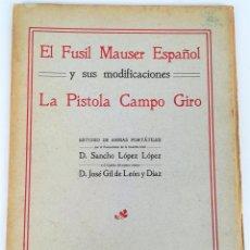 Militaria: EL FUSIL MAUSER ESPAÑOL. LA PISTOLA CAMPO GIRO. VV. AA. IMPR. FELIU Y SUSANNA. BARCELONA 1915. Lote 155911102
