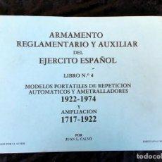 Militaria: MODELOS PORTATILES DE REPETICION / AUTOMATICOS Y AMETRALLADORAS 1922 - 1974 Y AMPLIACION 1717 - 1922. Lote 155924294