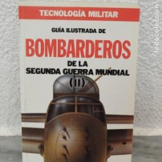 Militaria: GUÍA ILUSTRADA DE BOMBARDEROS DE LA SEGUNDA GUERRA MUNDIAL. VOLUMEN 2. - AA.VV. - ORBIS 1986. Lote 155959818