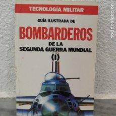 Militaria: GUÍA ILUSTRADA DE BOMBARDEROS DE LA SEGUNDA GUERRA MUNDIAL. VOLUMEN 1. - AA.VV. - ORBIS 1986. Lote 155959882