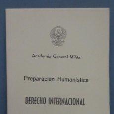Militaria: DERECHO INTERNACINAL. PREPARACION HUMANISTICA. ACADEMIA GENERAL MILITAR. Lote 155996210