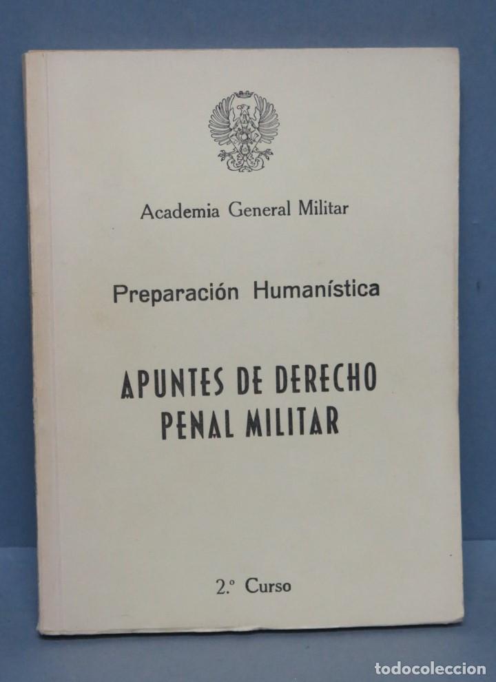 APUNTES DE DERECHO PENAL MILITAR. PREPARACION HUMANISTICA. ACADEMIA GENERAL MILITAR (Militar - Libros y Literatura Militar)