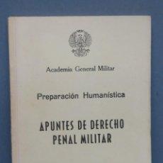 Militaria: APUNTES DE DERECHO PENAL MILITAR. PREPARACION HUMANISTICA. ACADEMIA GENERAL MILITAR. Lote 155996294