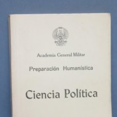 Militaria: CIENCIA POLITICA. PREPARACION HUMANISTICA. ACADEMIA GENERAL MILITAR. Lote 155996394