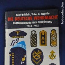 Militaria: LIBRO DIE DEUTSCHE WEHRMACHT. UNIFORMIERUNG UND AUSRÜSTUNG 1933-1945. DIE KRIEGSMARINE. Lote 156057718