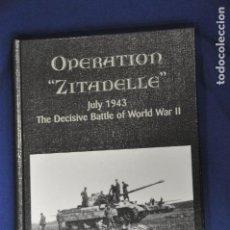 Militaria: LIBRO OPERATION ZITADELLE. JULY 1943. THE DECISIVE BATTLE OF THE WORLD WAR 2. FRANZ KUROWSKI.. Lote 156062674