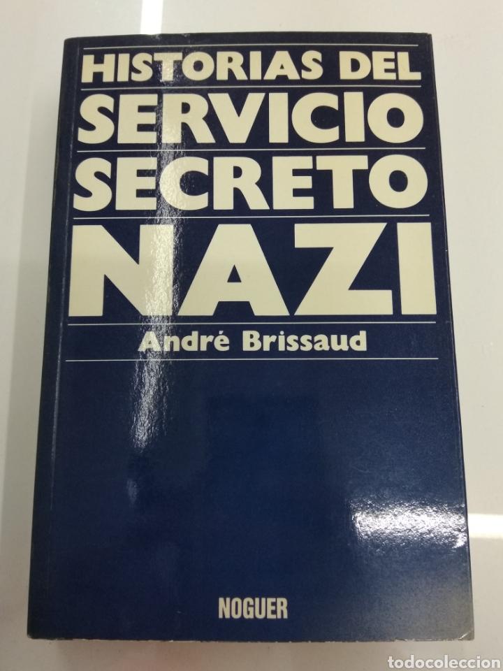 HISTORIAS DEL SERVICIO SECRETO NAZI ANDRE BRISSAUD NOGUER 1975 PRIMERA EDICION BUEN ESTADO (Militar - Libros y Literatura Militar)