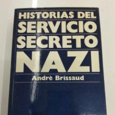 Militaria: HISTORIAS DEL SERVICIO SECRETO NAZI ANDRE BRISSAUD NOGUER 1975 PRIMERA EDICION BUEN ESTADO. Lote 156216330