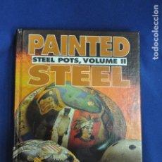 Militaria: LIBRO PAINTED STEEL. STEEL POTS, VOLUME II. CHRIS ARMOLD. Lote 156474546