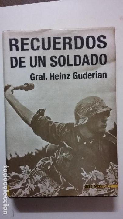 HEINZ GUDERIAN: RECUERDOS DE UN SOLDADO (Militar - Libros y Literatura Militar)