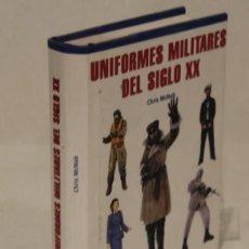 Militaria: UNIFORMES MILITARES DEL SIGLO XX, CHRIS MCNAB,EDITA LIBSA,2002.. Lote 156732198