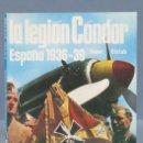 Militaria: LA LEGION CONDOR. ESPAÑA 11936-39. PETER ELSTOB . Lote 156903690