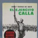 Militaria: EL EJÉRCITO CALLA. ANTES Y DESPUÉS DEL GOLPE. JOAQUIN AGUIRRE BELLVER. DEDICATORIA AUTOGRAFA?. Lote 156907786