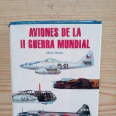 Militaria: AVIONES DE LA II GUERRA MUNDIAL - CHRIS CHANT - LIBSA. Lote 157259398