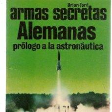 Militaria: ARMAS SECRETAS ALEMANAS. BRIAN FORD. SAN MARTÍN. HISTORIA DEL SIGLO DE LA VIOLENCIA. (P/C40). Lote 157860850