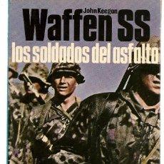 Militaria: WAFFEN SS. LOS SOLDADOS DEL ASFALTO. SAN MARTÍN. HISTORIA DEL SIGLO DE LA VIOLENCIA. Nº 15. (P/C40). Lote 157861274