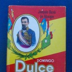 Militaria: DOMINGO DULCE GENERAL ISABELINO PLANETA JOAQUIN BUXÓ DE DE ALBAIGAR. Lote 158008134
