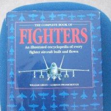 Militaria: FIGHTERS LIBRO MUY COMPLETO DE LOS AVIONES EN INLES. Lote 158011310