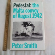 Militaria: PEDESTAL: THE MALTA CONVOY OF AUGUST 1942. PETER C. SMITH. 1ª EDIC. 1970. EDIT WILLIAM KIMBER LONDON. Lote 158169606
