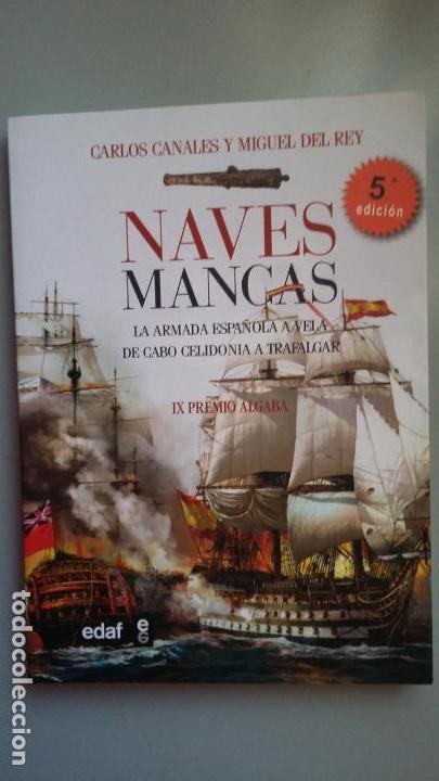 CARLOS CANALES Y MIGUEL DEL REY: NAVES MANCAS (Militar - Libros y Literatura Militar)