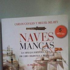 Militaria - Carlos Canales y Miguel del Rey: Naves Mancas - 158260214