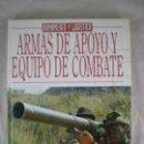 Militaria: ARMAS DE APOYO Y EQUIPO DE COMBATE - OCTAVIO DIEZ - EDICIONES LEMAS. Lote 158276730