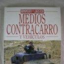 Militaria: MEDIOS CONTRACARRO Y VEHICULOS - OCTAVIO DIEZ - EDICIONES LEMA. Lote 158277230