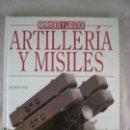 Militaria: ARTILLERIA Y MISILES - OCTAVIO DIEZ - EDICIONES LEMA. Lote 158277582