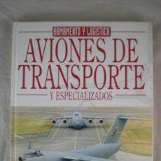 Militaria: AVIONES DE TRANSPORTE Y ESPECIALIZADOS - OCTAVIO DIEZ - EDICIONES LEMA. Lote 158277982