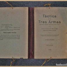 Militaria: LIBRO .....TÁCTICA DE LAS TRES ARMAS...ATLAS.....10ª EDICIÓN REVISADA....1928...( J. VILLALBA). Lote 158508530