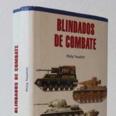 Militaria: BLINDADOS DE COMBATE,PHILIP TREWHITT,EDICIONES LIBSA,2001.. Lote 158581366