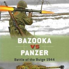 Militaria: BAZOOKA VS PANZER, BATTLE OF THE BULGE 1944. OSPREY. Lote 158635754