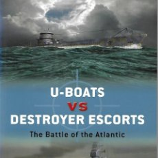Militaria: U-BOATS VS DESTROYER ESCORTS, THE BATTLE OF THE ATLANTIC. OSPREY. Lote 158636998