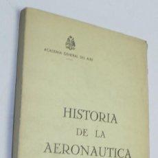 Militaria: HISTORIA DE LA AERONÁUTICA (TENIENTE CORONEL DE AVIACIÓN) - LUIS DE MARIMÓN RIERA, AÑO 1967, TIENE 2. Lote 159181682
